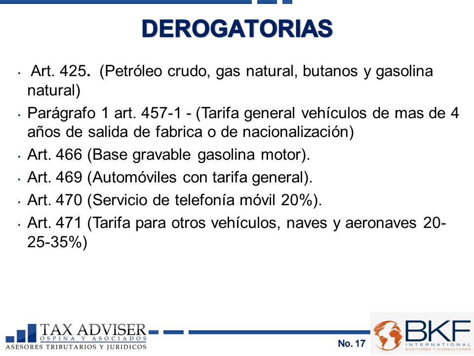 DEROGATORIAS Art. 425. (Petróleo crudo, gas natural, butanos y gasolina natural)