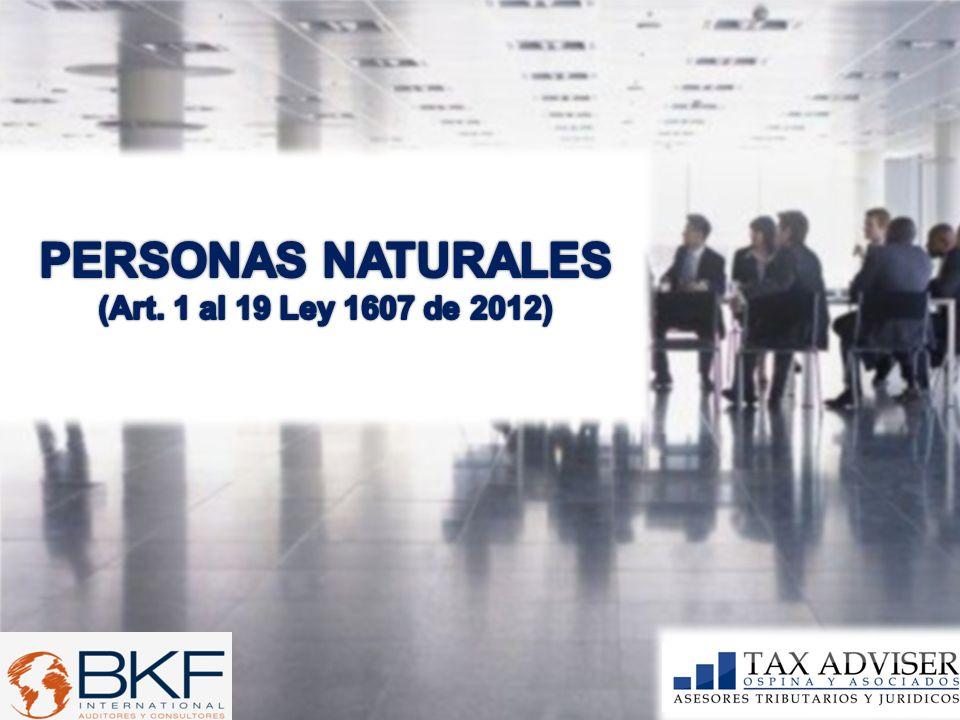 PERSONAS NATURALES (Art. 1 al 19 Ley 1607 de 2012)