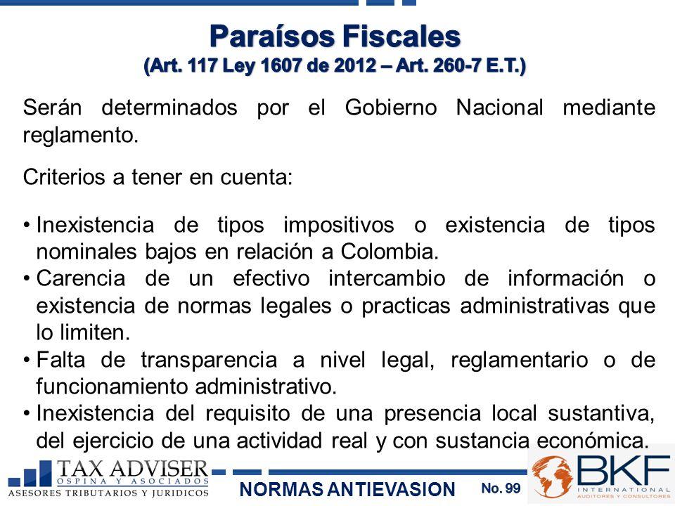 Paraísos Fiscales (Art. 117 Ley 1607 de 2012 – Art. 260-7 E.T.) Serán determinados por el Gobierno Nacional mediante reglamento.