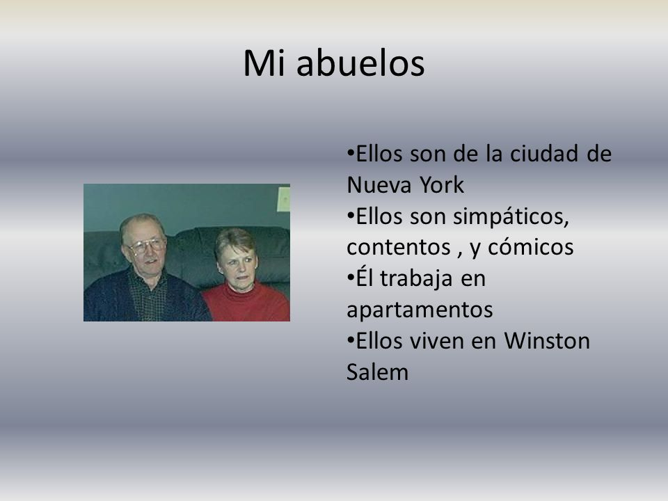Mi abuelos Ellos son de la ciudad de Nueva York