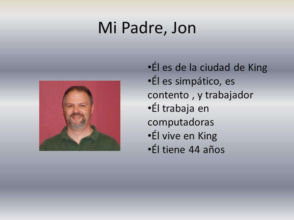 Mi Padre, Jon Él es de la ciudad de King