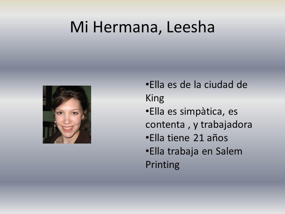 Mi Hermana, Leesha Ella es de la ciudad de King