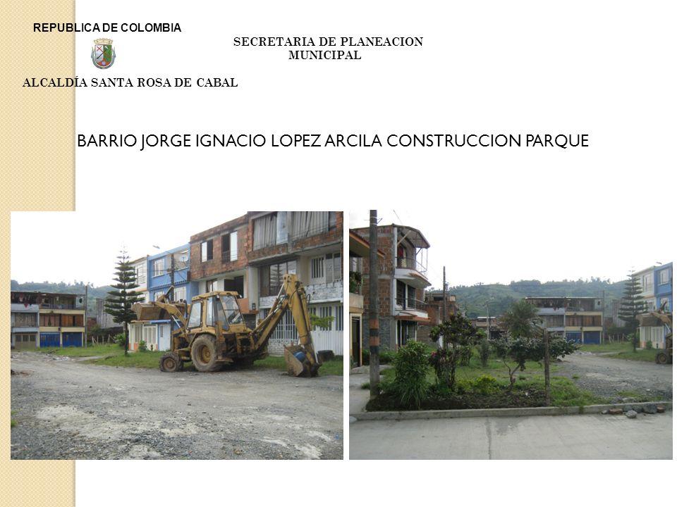 BARRIO JORGE IGNACIO LOPEZ ARCILA CONSTRUCCION PARQUE
