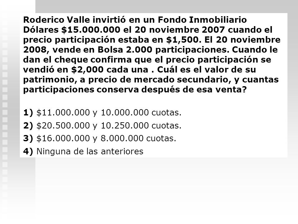 Roderico Valle invirtió en un Fondo Inmobiliario Dólares $15. 000