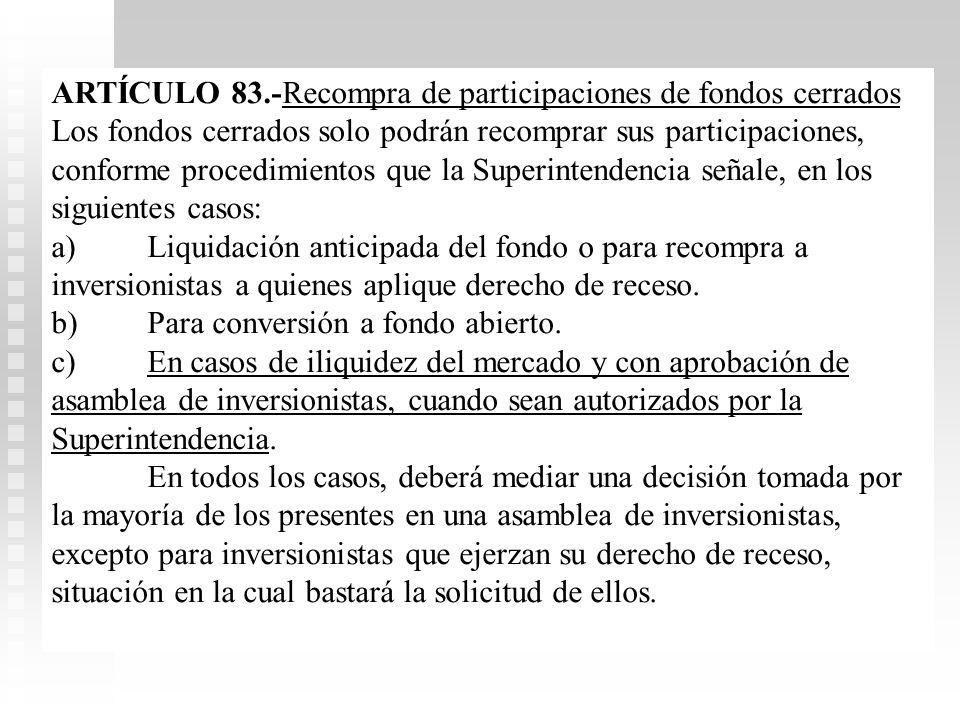 ARTÍCULO 83.-Recompra de participaciones de fondos cerrados