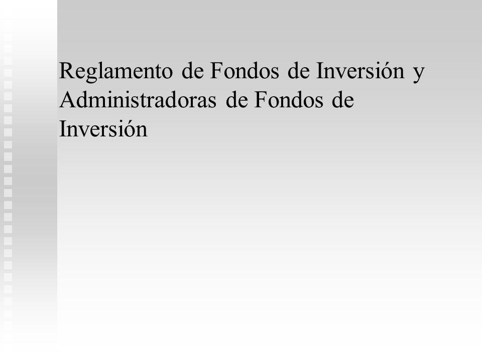 Reglamento de Fondos de Inversión y Administradoras de Fondos de Inversión