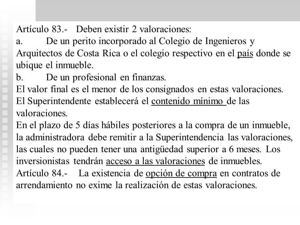 Artículo 83.- Deben existir 2 valoraciones: