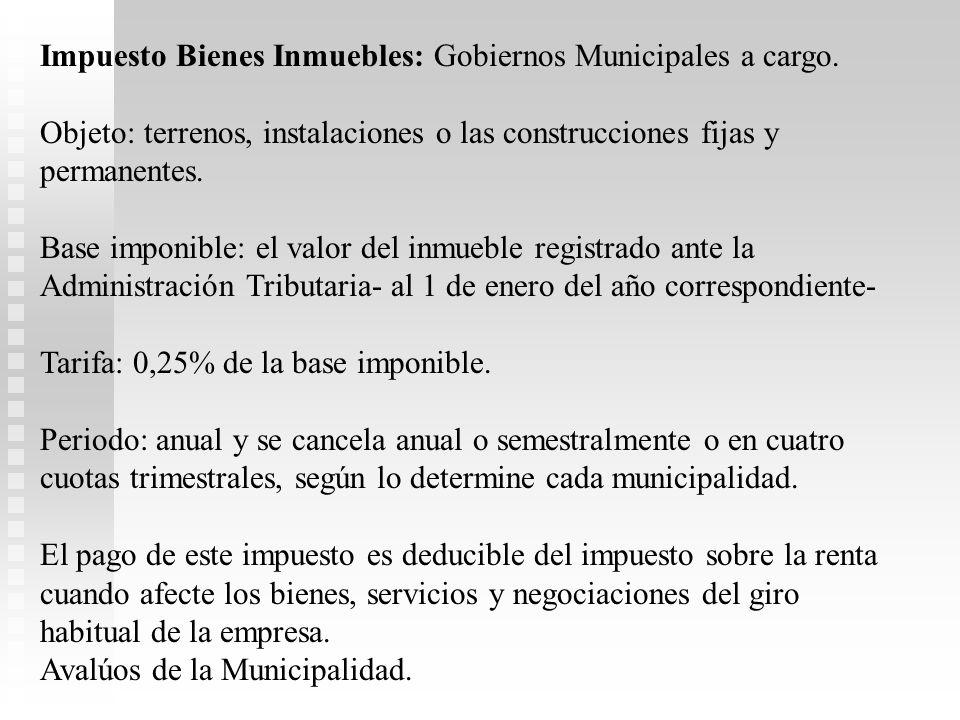 Impuesto Bienes Inmuebles: Gobiernos Municipales a cargo.