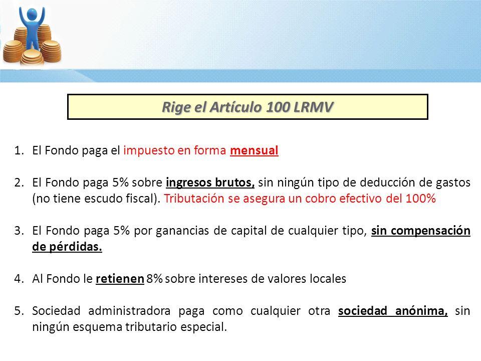 Rige el Artículo 100 LRMV El Fondo paga el impuesto en forma mensual