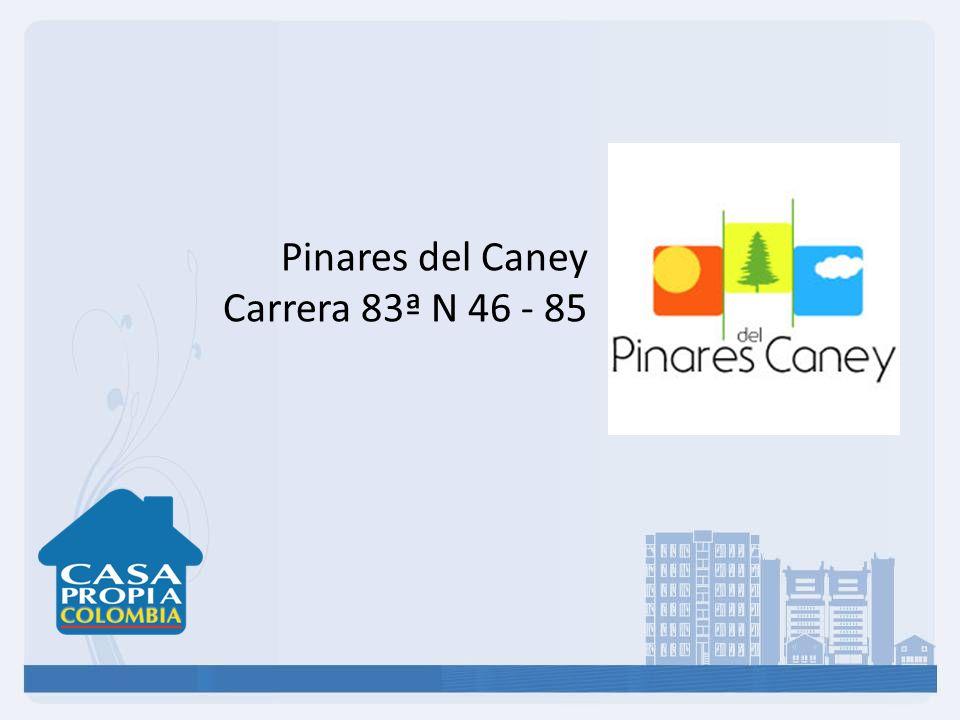 Pinares del Caney Carrera 83ª N 46 - 85