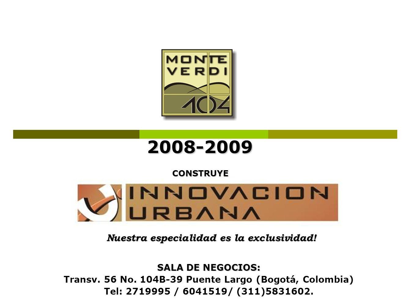2008-2009 Nuestra especialidad es la exclusividad! SALA DE NEGOCIOS: