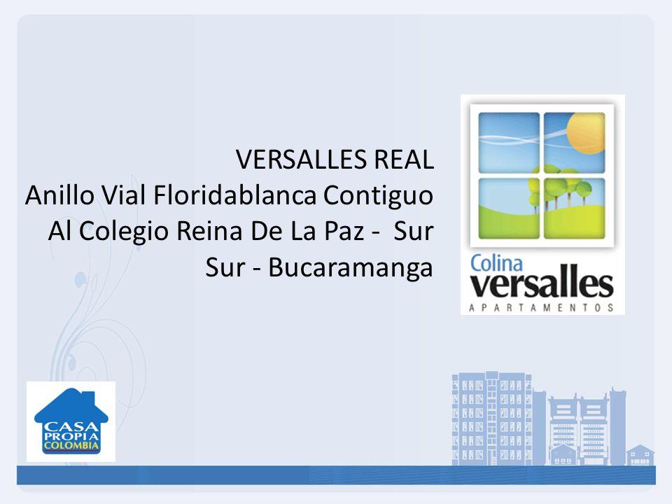 VERSALLES REAL Anillo Vial Floridablanca Contiguo Al Colegio Reina De La Paz - Sur.