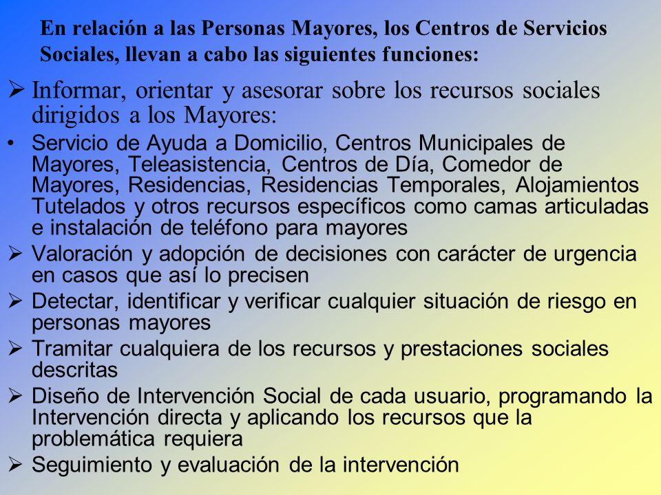 En relación a las Personas Mayores, los Centros de Servicios Sociales, llevan a cabo las siguientes funciones: