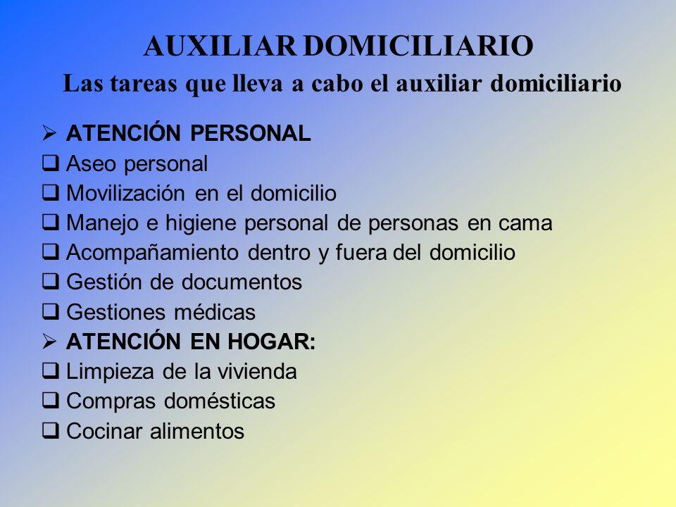 AUXILIAR DOMICILIARIO Las tareas que lleva a cabo el auxiliar domiciliario