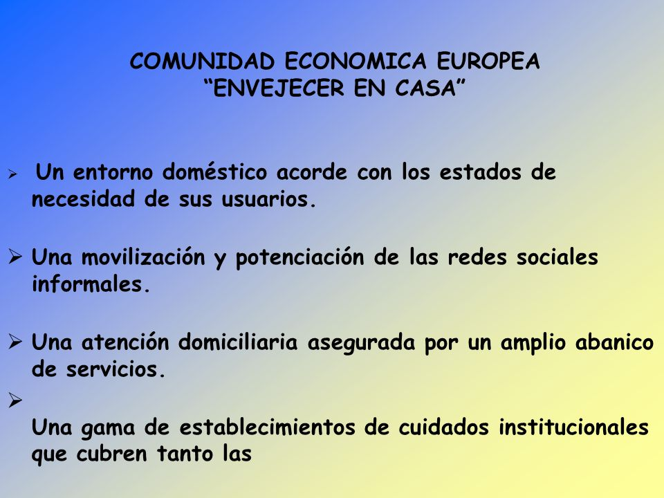 COMUNIDAD ECONOMICA EUROPEA ENVEJECER EN CASA