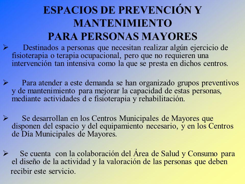 ESPACIOS DE PREVENCIÓN Y MANTENIMIENTO PARA PERSONAS MAYORES