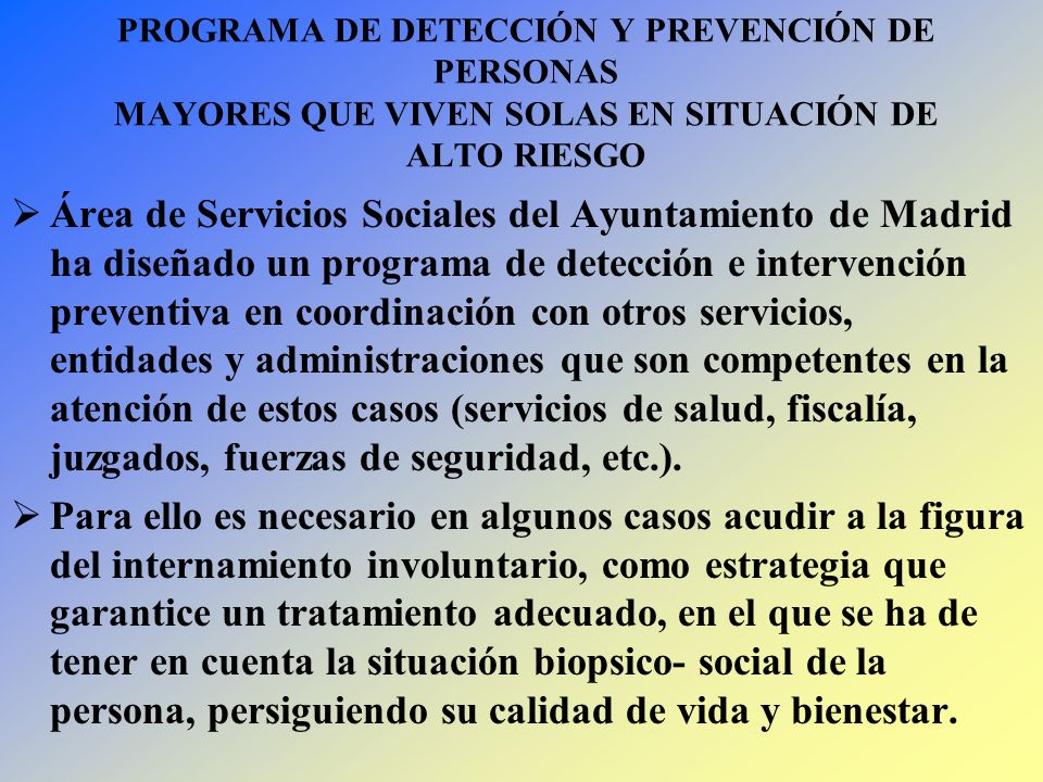 PROGRAMA DE DETECCIÓN Y PREVENCIÓN DE PERSONAS MAYORES QUE VIVEN SOLAS EN SITUACIÓN DE ALTO RIESGO