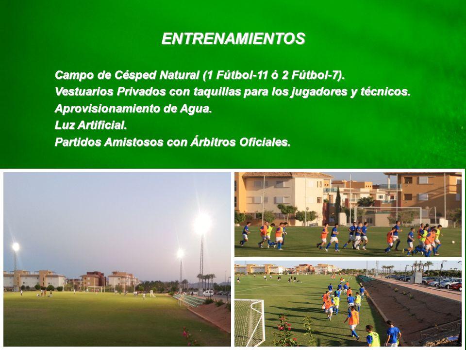 ENTRENAMIENTOS Campo de Césped Natural (1 Fútbol-11 ó 2 Fútbol-7).