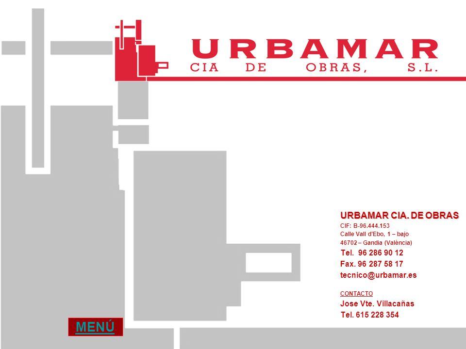 MENÚ URBAMAR CIA. DE OBRAS Tel. 96 286 90 12 Fax. 96 287 58 17