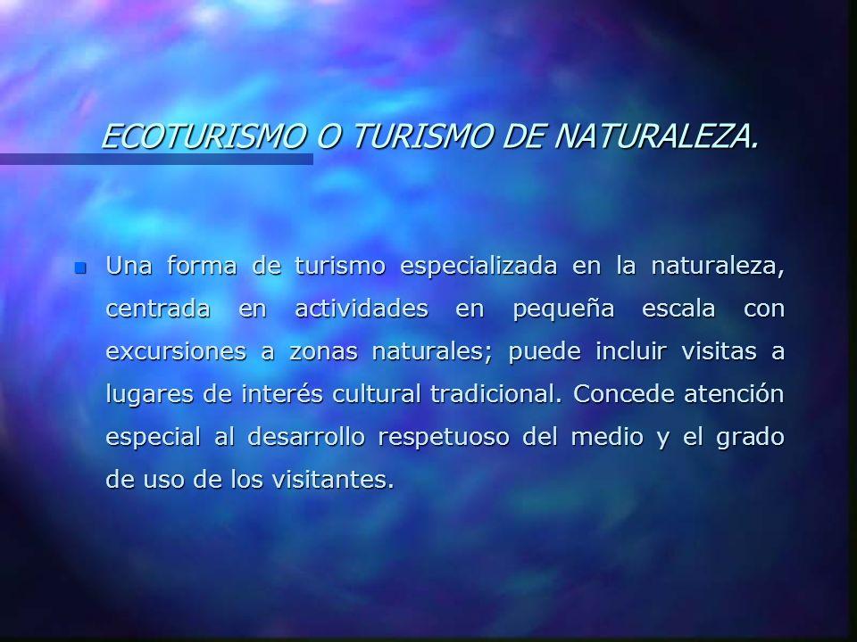 ECOTURISMO O TURISMO DE NATURALEZA.