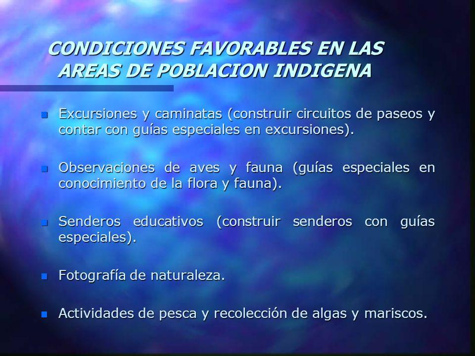 CONDICIONES FAVORABLES EN LAS AREAS DE POBLACION INDIGENA