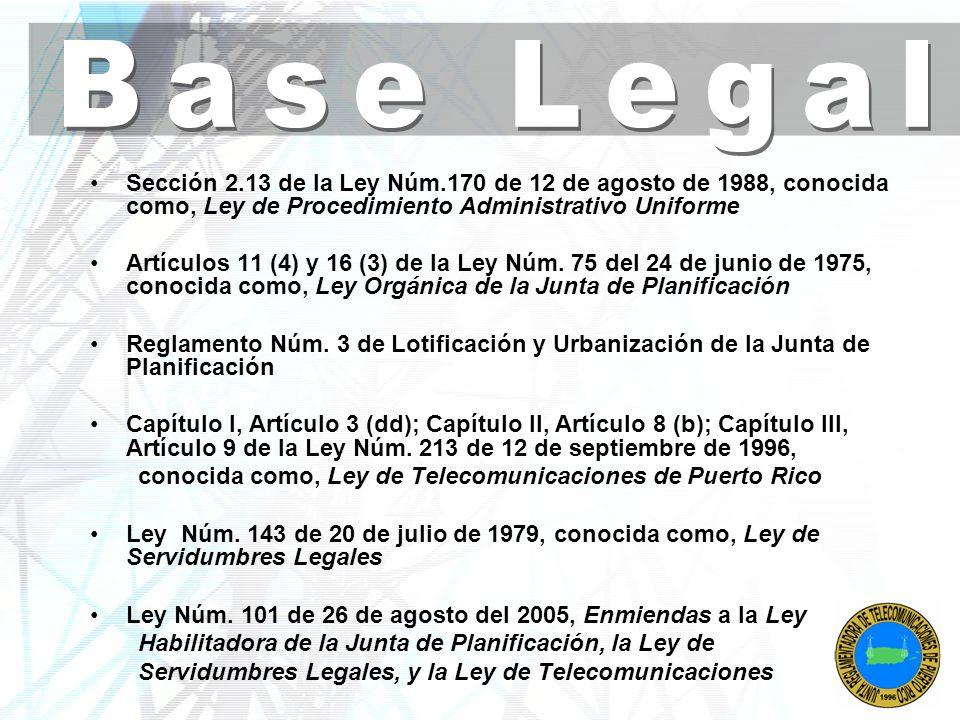Base Legal Sección 2.13 de la Ley Núm.170 de 12 de agosto de 1988, conocida como, Ley de Procedimiento Administrativo Uniforme.