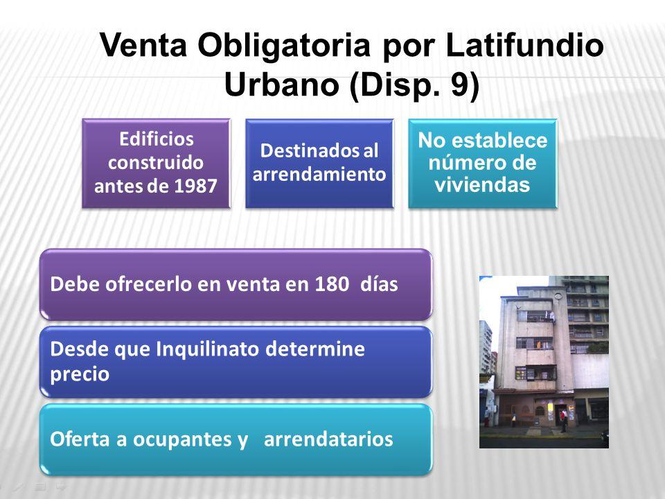 Venta Obligatoria por Latifundio Urbano (Disp. 9)