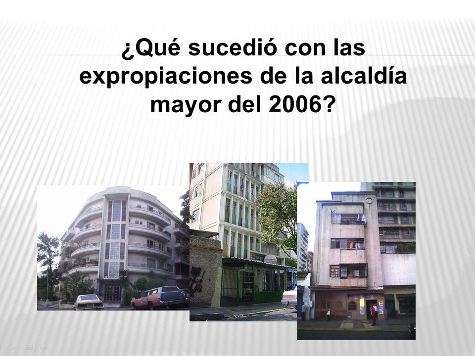 ¿Qué sucedió con las expropiaciones de la alcaldía mayor del 2006