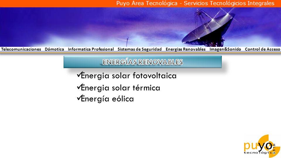 Energia solar fotovoltaica Energia solar térmica Energía eólica