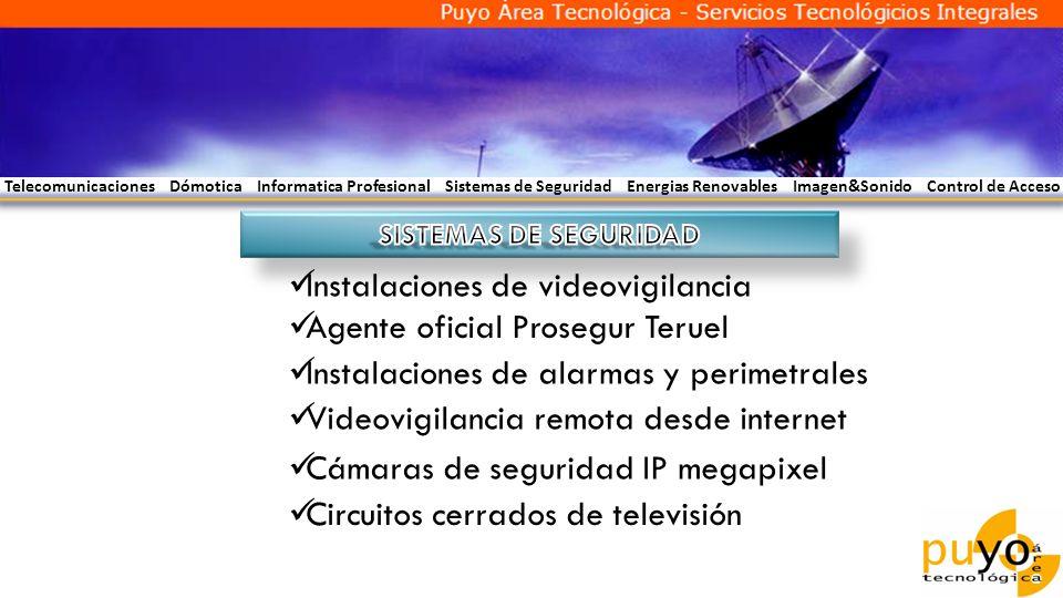 Instalaciones de videovigilancia Agente oficial Prosegur Teruel