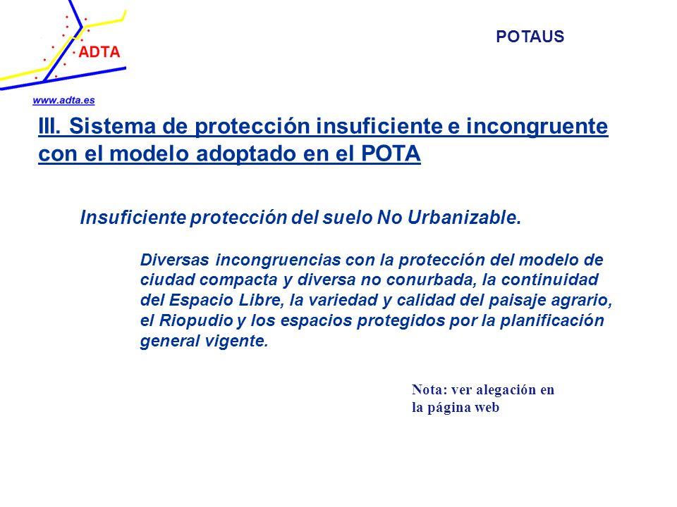 POTAUS III. Sistema de protección insuficiente e incongruente con el modelo adoptado en el POTA. Insuficiente protección del suelo No Urbanizable.