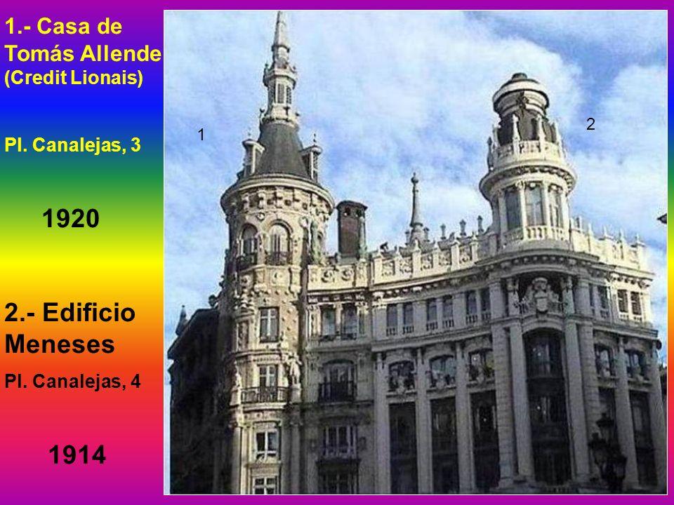 2.- Edificio Meneses 1.- Casa de Tomás Allende (Credit Lionais) 1920 1