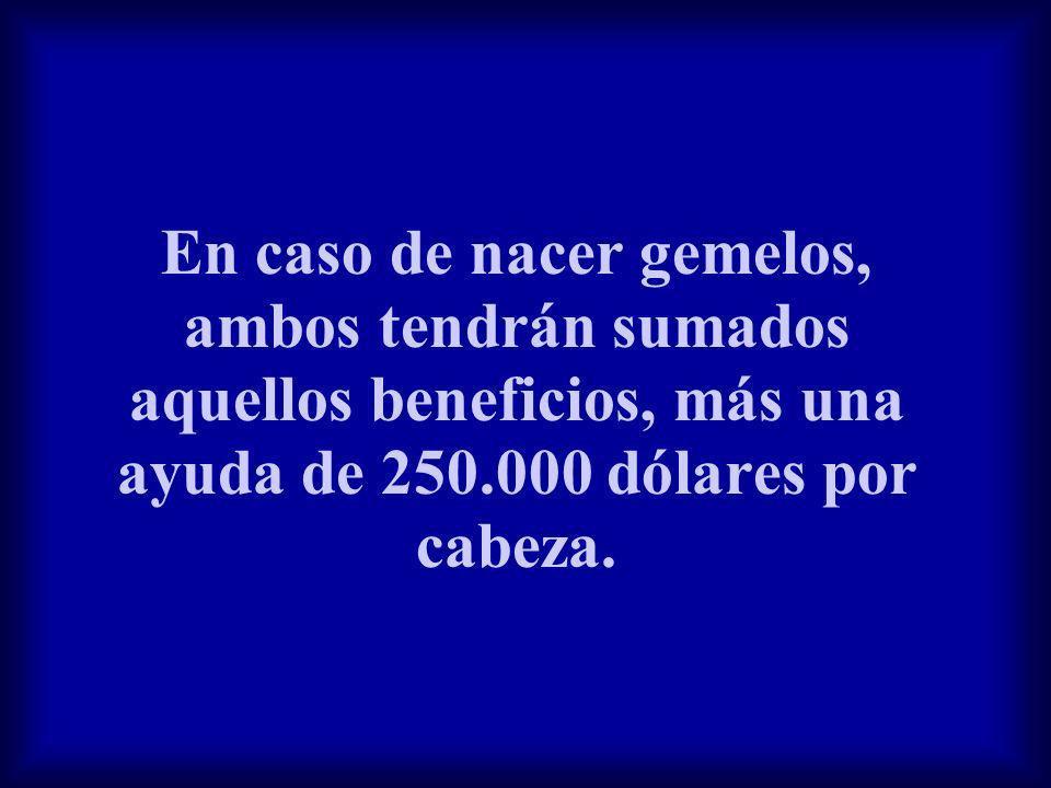 En caso de nacer gemelos, ambos tendrán sumados aquellos beneficios, más una ayuda de 250.000 dólares por cabeza.