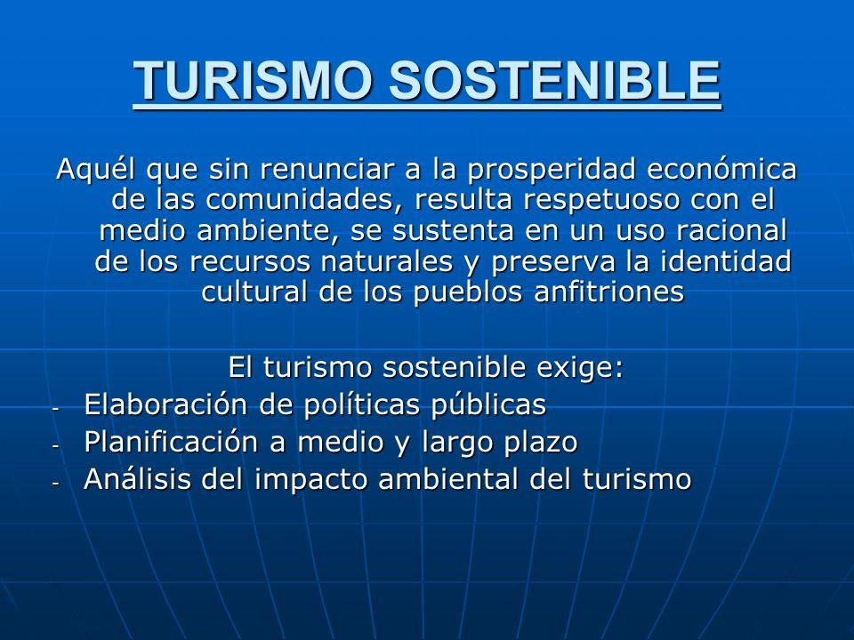 El turismo sostenible exige: