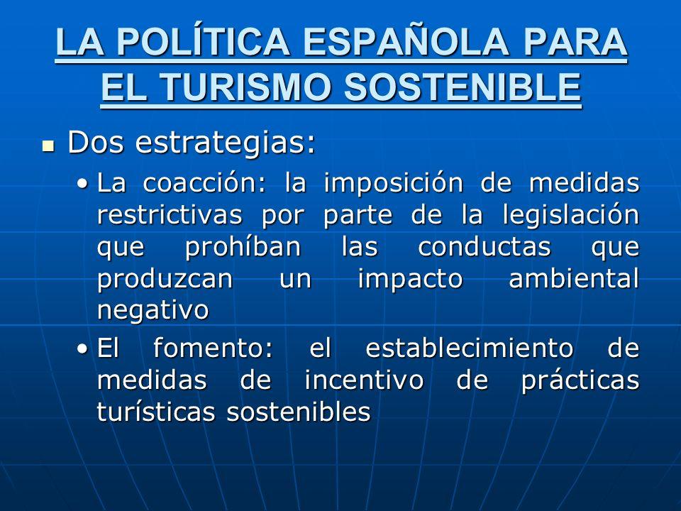 LA POLÍTICA ESPAÑOLA PARA EL TURISMO SOSTENIBLE