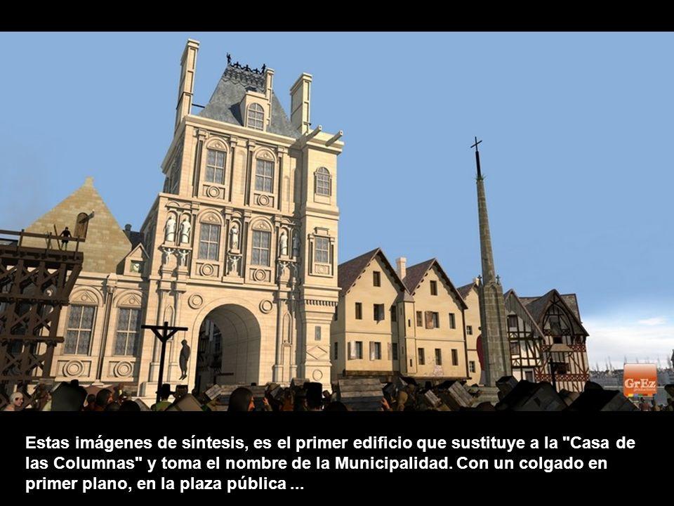 Estas imágenes de síntesis, es el primer edificio que sustituye a la Casa de las Columnas y toma el nombre de la Municipalidad.