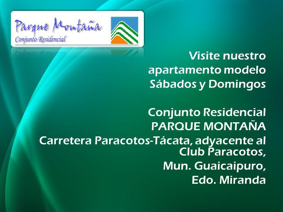 Visite nuestro apartamento modelo Sábados y Domingos Conjunto Residencial PARQUE MONTAÑA Carretera Paracotos-Tácata, adyacente al Club Paracotos, Mun.