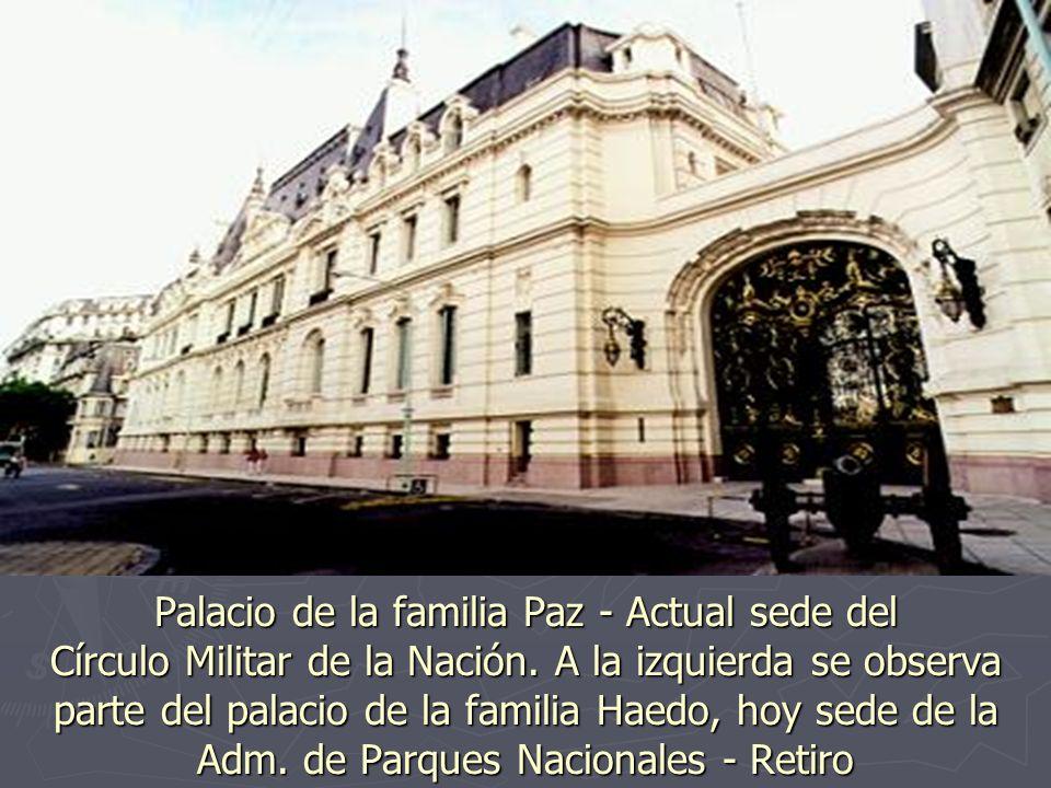 Palacio de la familia Paz - Actual sede del Círculo Militar de la Nación.