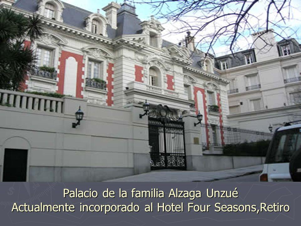 Palacio de la familia Alzaga Unzué Actualmente incorporado al Hotel Four Seasons,Retiro