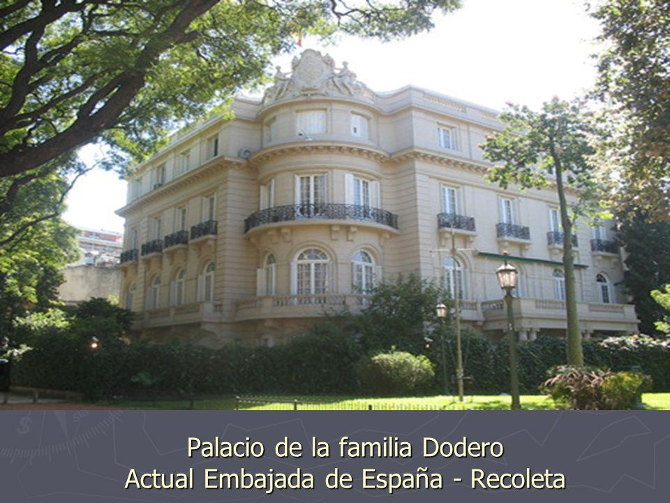 Palacio de la familia Dodero Actual Embajada de España - Recoleta