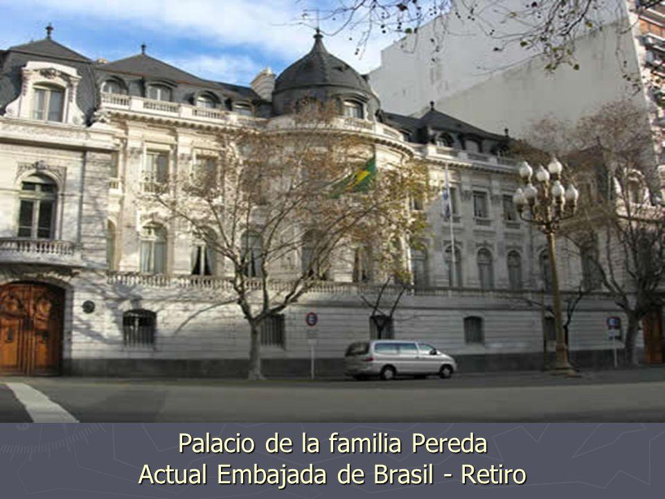 Palacio de la familia Pereda Actual Embajada de Brasil - Retiro