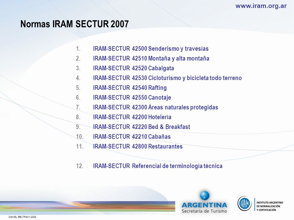 Normas IRAM SECTUR 2007 IRAM-SECTUR 42500 Senderismo y travesías