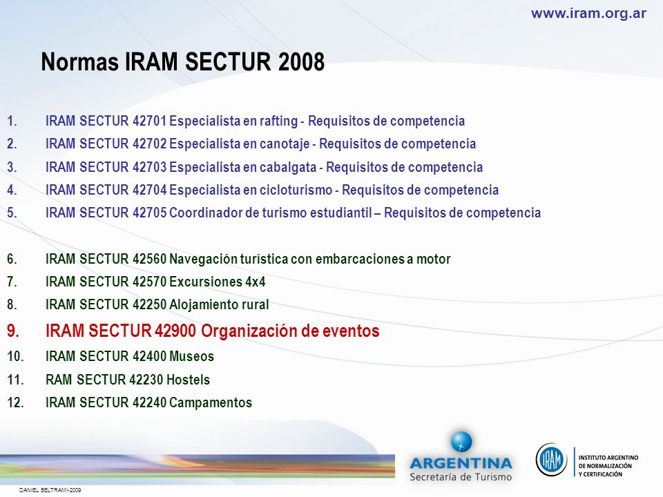 Normas IRAM SECTUR 2008 IRAM SECTUR 42900 Organización de eventos