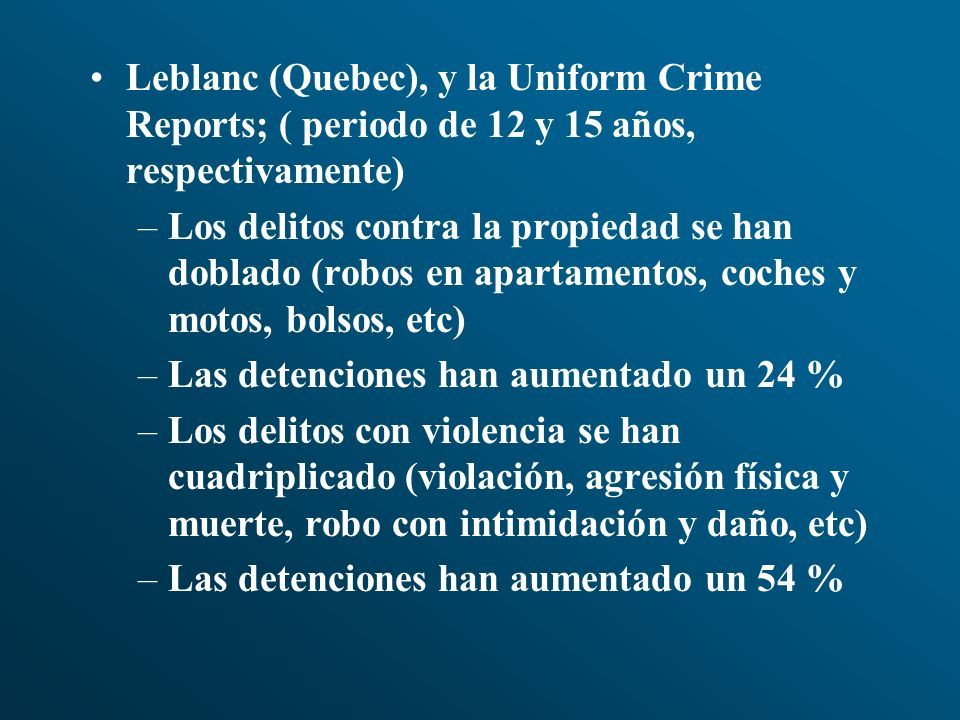 Leblanc (Quebec), y la Uniform Crime Reports; ( periodo de 12 y 15 años, respectivamente)
