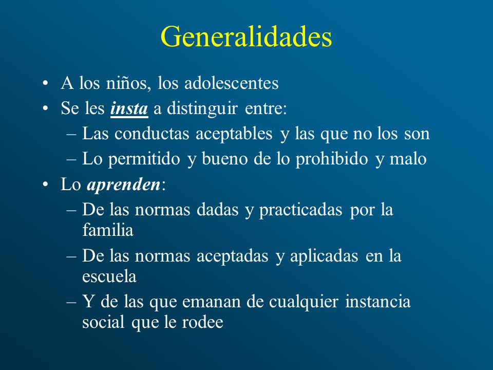 Generalidades A los niños, los adolescentes