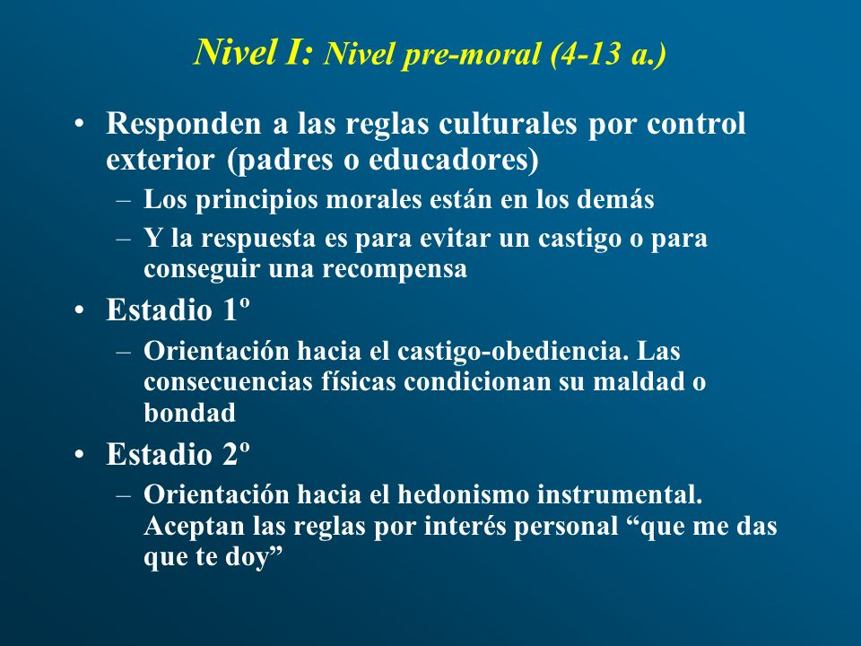 Nivel I: Nivel pre-moral (4-13 a.)