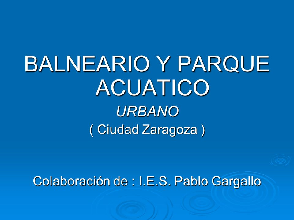 BALNEARIO Y PARQUE ACUATICO