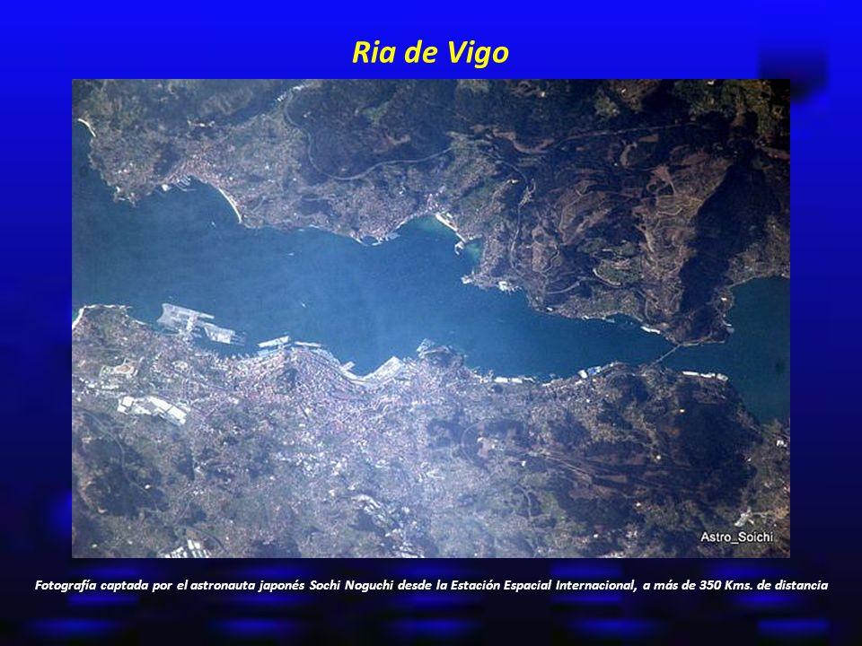 Ria de Vigo Fotografía captada por el astronauta japonés Sochi Noguchi desde la Estación Espacial Internacional, a más de 350 Kms.