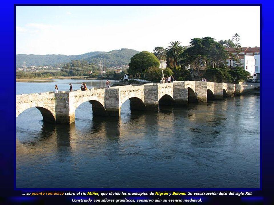 ... su puente románico sobre el río Miñor, que divide los municipios de Nigrán y Baiona.