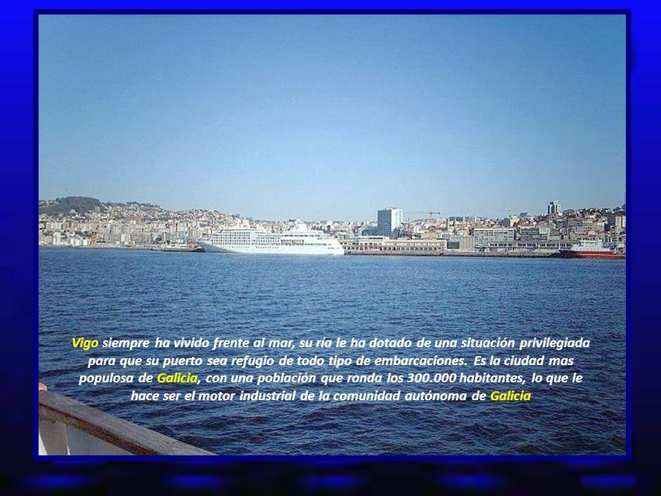 Vigo siempre ha vivido frente al mar, su ría le ha dotado de una situación privilegiada para que su puerto sea refugio de todo tipo de embarcaciones.